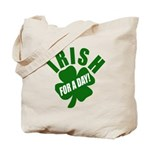 Irish For A Day! St Patty's Day Tote Bag