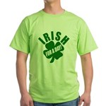 Irish For A Day! St Patty's Day Green T-Shirt