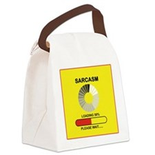 Sarcasm Loading Please Wait Canvas Lunch Bag
