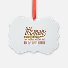 women are like bacon Ornament