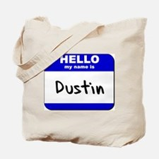 hello my name is dustin Tote Bag