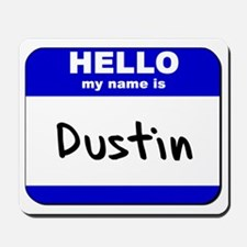hello my name is dustin  Mousepad