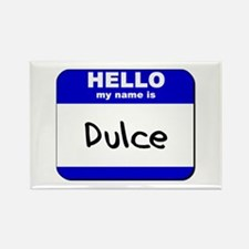 hello my name is dulce Rectangle Magnet