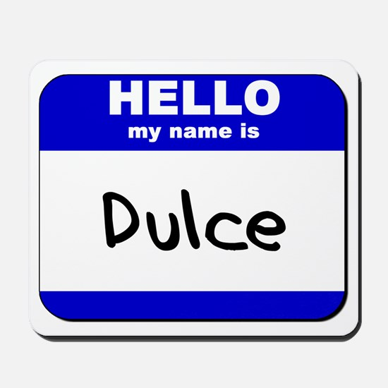 hello my name is dulce  Mousepad