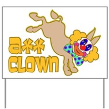 Ass Clown Yard Sign