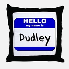 hello my name is dudley  Throw Pillow