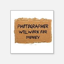 Photographer Will Work For Money Sticker