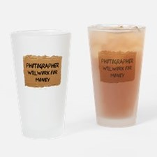 Photographer Will Work For Money Drinking Glass