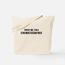 Trust Me, Im A Cinematographer Tote Bag