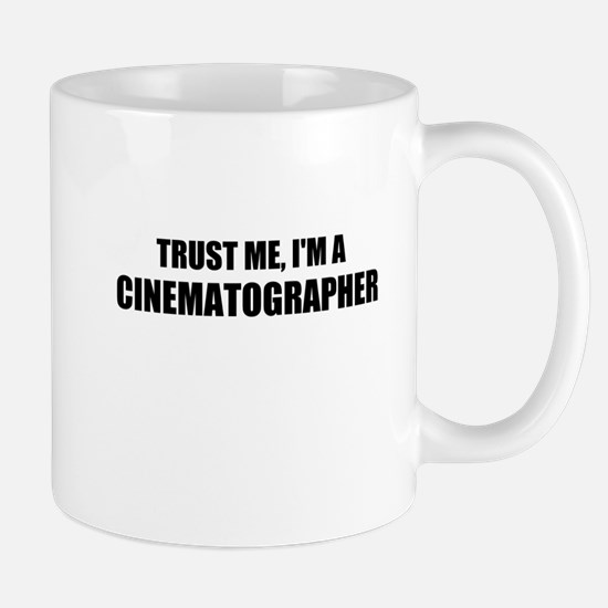 Trust Me, Im A Cinematographer Mugs