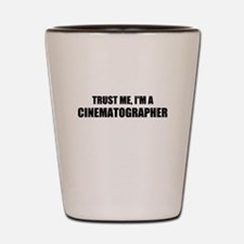 Trust Me, Im A Cinematographer Shot Glass
