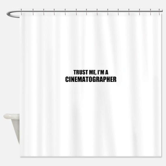 Trust Me, Im A Cinematographer Shower Curtain