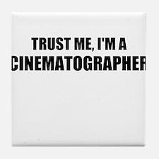 Trust Me, Im A Cinematographer Tile Coaster