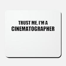 Trust Me, Im A Cinematographer Mousepad