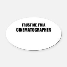 Trust Me, Im A Cinematographer Oval Car Magnet
