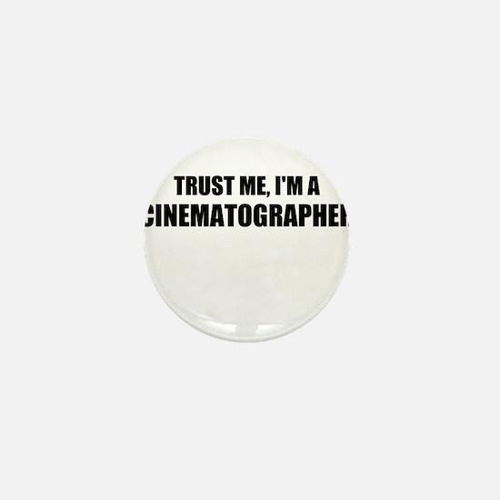 Trust Me, Im A Cinematographer Mini Button
