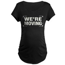 Were Moving Maternity T-Shirt