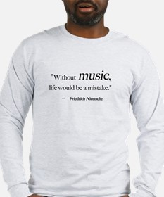 Without music, life is a mist Long Sleeve T-Shirt