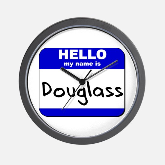 hello my name is douglass  Wall Clock