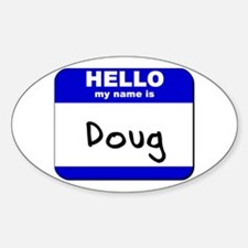 hello my name is doug Oval Decal