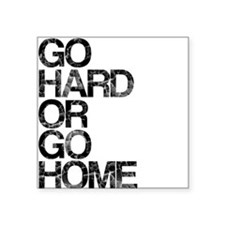 Go Hard or Go Home, Aged, Sticker