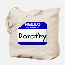 hello my name is dorothy Tote Bag