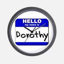 hello my name is dorothy  Wall Clock