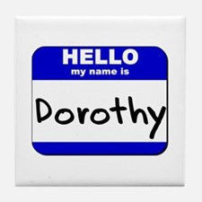 hello my name is dorothy  Tile Coaster