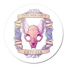Dead Men Don't Catcall Round Car Magnet