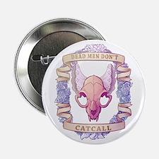 """Dead Men Don't Catcall 2.25"""" Button"""