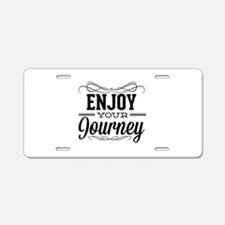 Enjoy Your Journey Aluminum License Plate