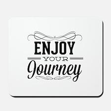 Enjoy Your Journey Mousepad