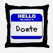 hello my name is donte  Throw Pillow