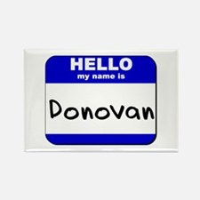 hello my name is donovan Rectangle Magnet