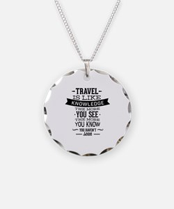 Travel Is Like Knowledge Necklace Circle Charm