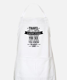 Travel Is Like Knowledge Apron