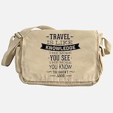 Travel Is Like Knowledge Messenger Bag