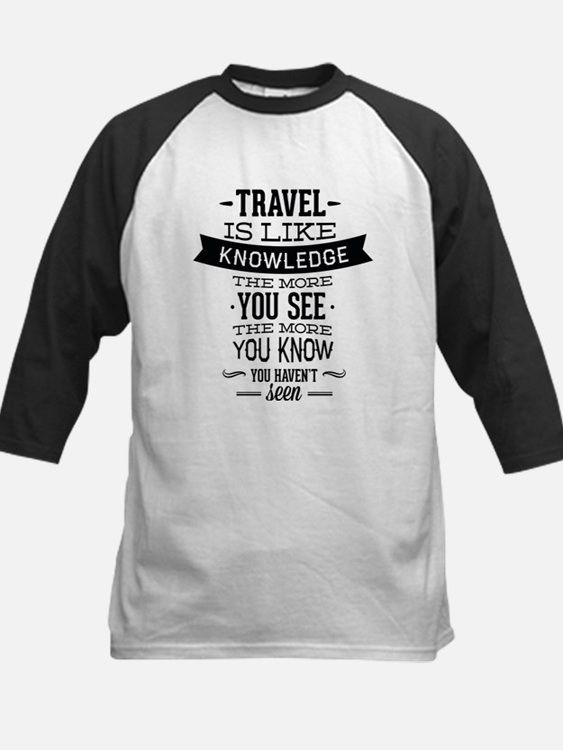 Travel Is Like Knowledge Kids Baseball Jersey
