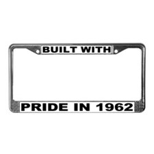 Built With Pride In 1962 License Plate Frame