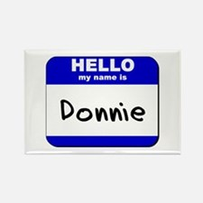 hello my name is donnie Rectangle Magnet