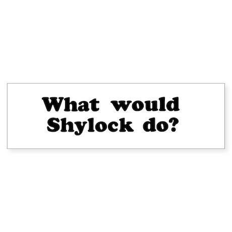 Shylock Bumper Sticker