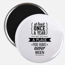 """Go To A Place You Have Never Been 2.25"""" Magnet (10"""