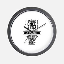 Go To A Place You Have Never Been Wall Clock