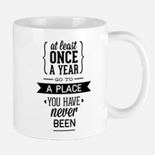Go To A Place You Have Never Been Mug