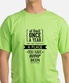 Go To A Place You Have Never Been T-Shirt