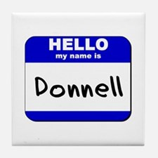 hello my name is donnell  Tile Coaster
