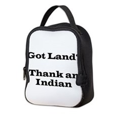 Got Land? Thank and Indian Neoprene Lunch Bag