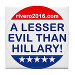 A Lesser Evil Than Hillary Tile Coaster