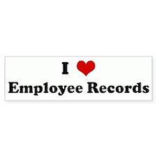 I Love Employee Records Bumper Bumper Sticker
