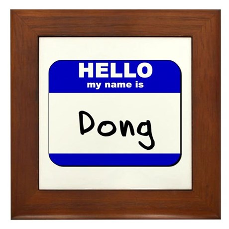 hello my name is dong Framed Tile
